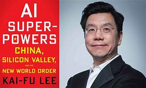Former Head of Google China Foresees an AI Crisis—and ...