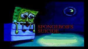 Spongebob's Suicide (creepypasta lost episode) - YouTube