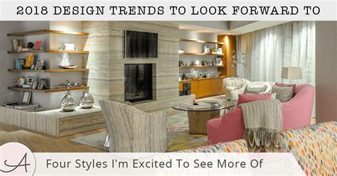 5 Home Design Trends For 2018 : Interior Design Trends For 2018
