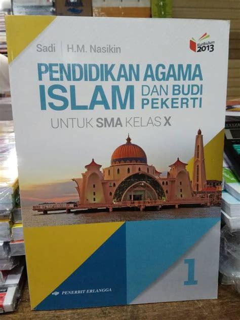 Kepada yang memerlukan buku elektrononik kurikulum 2013, silakan dapat mengunduhnya sesuai kebutuhan untuk buku agama silahkan klik dibawah ini; Buku Agama Islam Kelas 10 Smk Kurikulum 2013 - Info ...