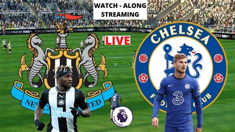 Newcastle vs Chelsea - LIVE STREAMING - Premier League EPL ...