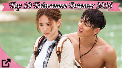 Best Tv Dramas Top 10 Taiwanese Dramas Of 2016 01