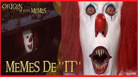 Memes De - memes de it eso origen memes de la semana youtube