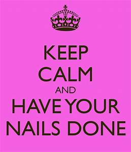 KEEP CALM AND HAVE YOUR NAILS DONE Poster
