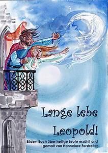 Lese Und Lebe : lange lebe leopold schauen und lesen heilige ein bilder buch f r kinder hannelore ~ Orissabook.com Haus und Dekorationen