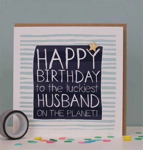 Luckiest Husband On The Planet Birthday Card Husband