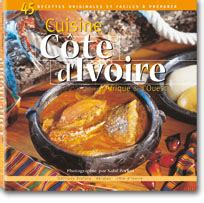la cuisine ivoirienne la cuisine ivoirienne et africaine