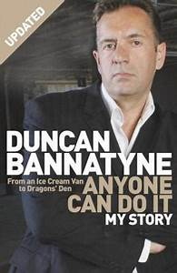 Anyone Can Do I... Duncan Bannatyne Book Quotes
