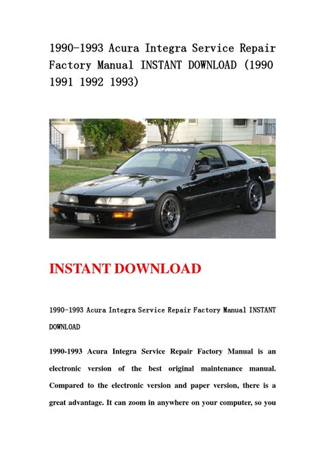 service repair manual free download 1999 acura integra auto manual 1990 1993 acura integra service repair factory manual instant download 1990 1991 1992 1993 by