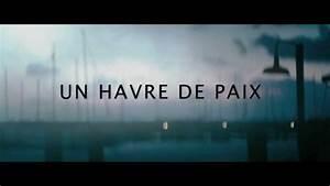 Avre De Paix : un havre de paix bande annonce officielle youtube ~ Melissatoandfro.com Idées de Décoration