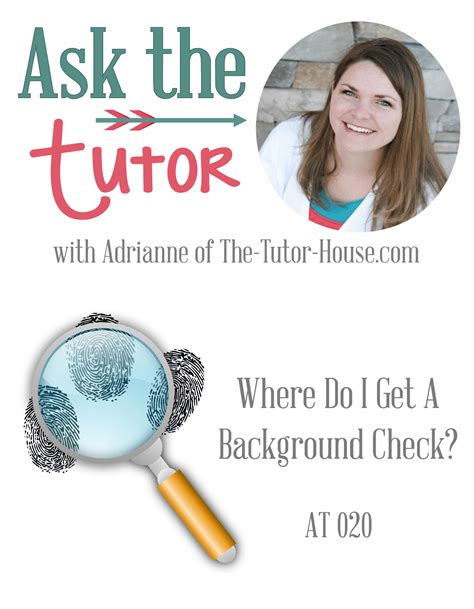 how to get background check ask the tutor podcast where do i get a background check