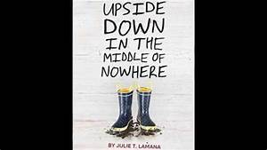 Book Trailer For Upside Down In The Middle Of Nowhere By
