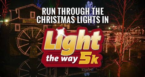 light up the 5k run through dollywood s 4 million lights in light the way 5k