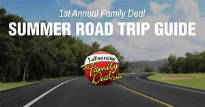 Family Deal Summer Road Trip Guide | LaFontaine Automotive ...