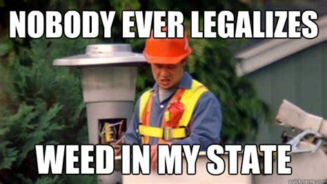 Legalize Weed Meme - ronn greer legalize marijuana memes