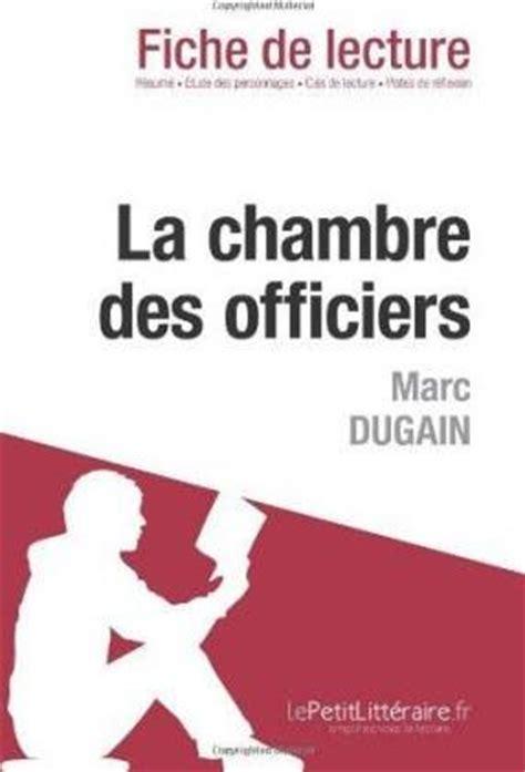La Chambre Des Officiers R Sum Complet La Chambre Des Officiers De Marc Dugain Fiche De Lecture