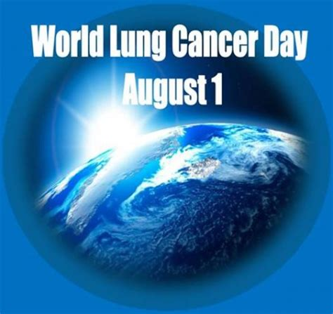 august st marks   annual world lung cancer day