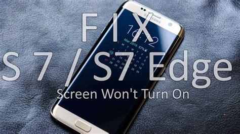screen wont rotate how to fix samsung galaxy s7 s7 edge screen won t turn on