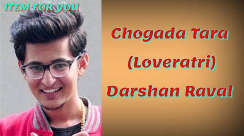 Chogada Tara Lyrics -darshan Raval