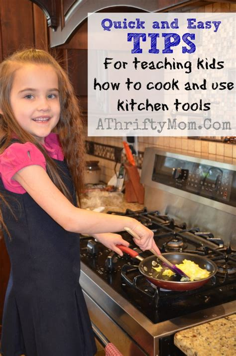 quick  easy tips  teach  kids   cook
