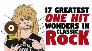 17 Greatest One Hit Wonders In Classic Rock I Love