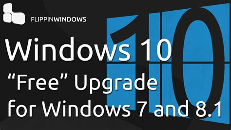 quot free upgrade quot to windows 10 for windows 7 8 1 users
