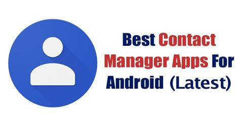 Best Contact Manager 10 best contact manager apps for android 2019
