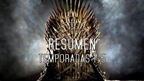 Got Resumen Temporadas by V 205 Deo Un R 225 Pido Resumen De Las 5 Temporadas De Juego De Tronos