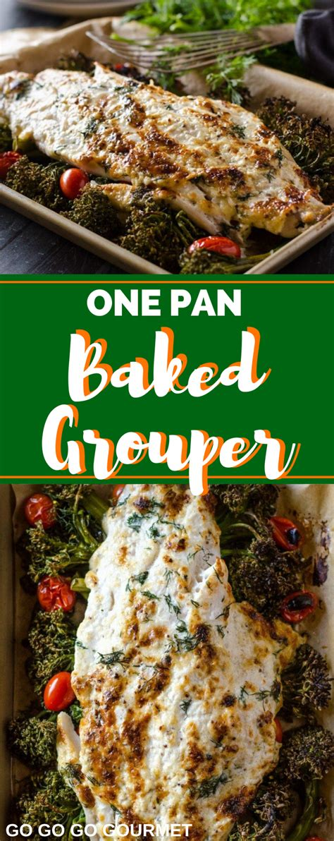 grouper baked pan recipe oven fish being broccolini tomatoes delicious recipes gogogogourmet seconds absolutely takes clean put together while still