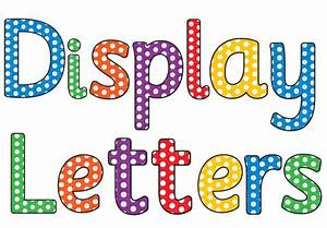 dotty alphabet and number display cut outs k 3 teacher With individual letters for display