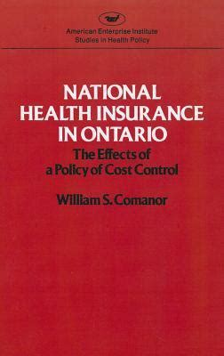 Some of the expenses it covers are: National Health Insurance in Ontario: The Effects of a Policy of Cost Control : William S ...