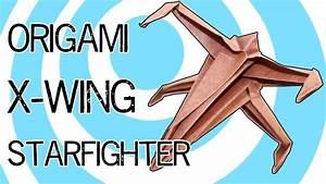 Origami X-wing Starfighter Tutorial