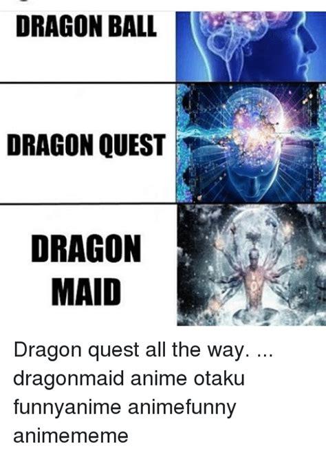 Dragon Maid Memes - 25 best memes about dragon quest dragon quest memes