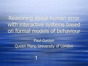 PPT - Reasoning about human error with interactive systems ...