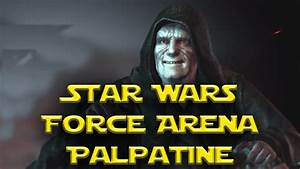 Star Wars: Force Arena - Gameplay Emperor Palpatine - YouTube
