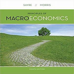 Principles Of Macroeconomics 8th 8e By John Sayre Pdf