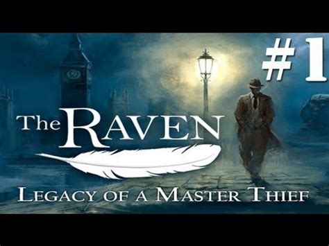 The Raven Legacy Of A Master Thief Walkthrough Part 1 Youtube