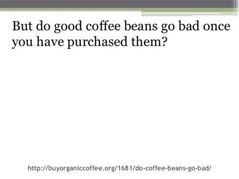 Do Coffee Beans Go Bad? Coffee Mug Love Black Logos Heater Blue Bottle Annual Sales Xenomorph Prince Thai Version Hong Kong