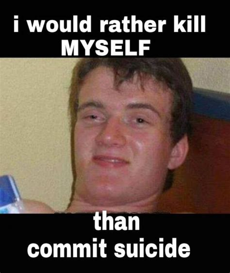Shoot Myself Meme - kill myself meme