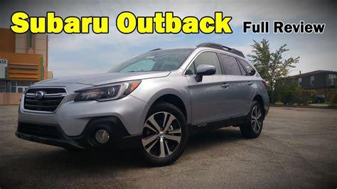 2018 subaru outback 2 5i limited 2018 subaru outback full review 2 5i 3 6r touring