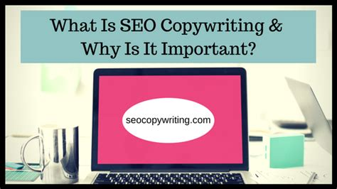 what is seo writing what is seo copywriting and why is it important