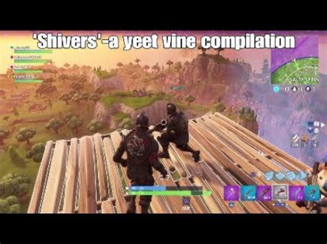 fortnite yeet vine compilation youtube