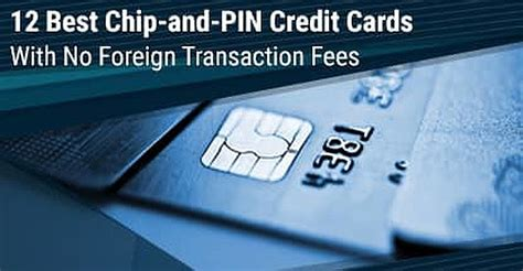 12 Best Chip and PIN Credit Cards in the U S A (No