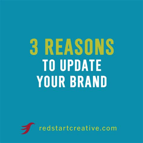 3 Reasons To Update Your Brand  Redstart Creative
