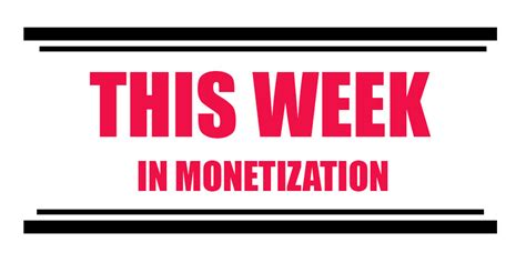 This Week In Monetization  October 7 2016