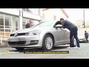 Vice Caché Voiture Occasion Particulier : voitures d 39 occasion attention aux vices cach s youtube ~ Gottalentnigeria.com Avis de Voitures