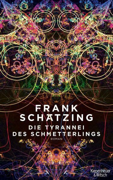 die tyrannei des schmetterlings thriller von frank schaetzing