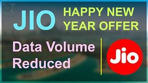 JIO Happy New Year offer | Data volume reduced ...