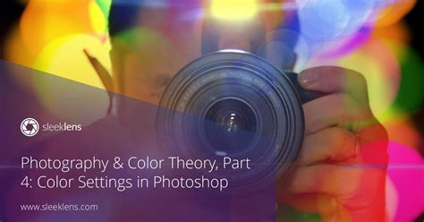 photography color theory part  color settings