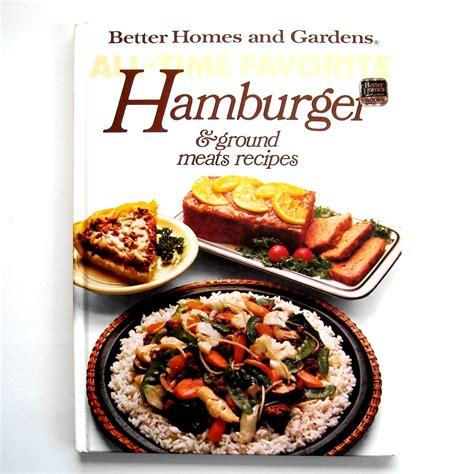 better homes and gardens recipes hamburger ground meats recipes better homes and gardens book